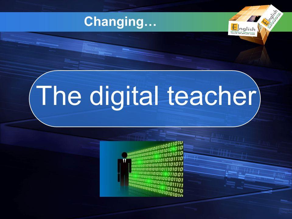 Changing… The digital teacher