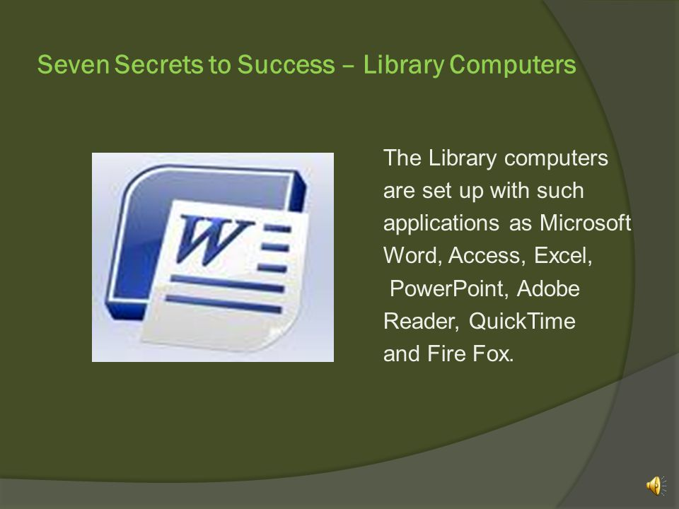Seven Secrets to Success – Library Computers In order to get to the Mesabi Range College Library home page, or to access the Internet, youll obviously need a computer.