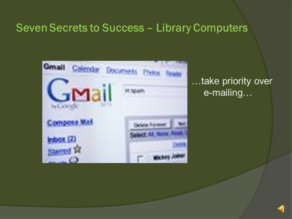 Seven Secrets to Success – Library Computers However, students needing computers for classroom research and coursework…