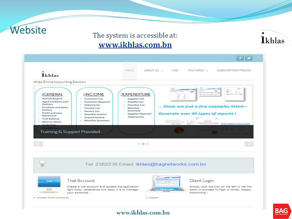 www.ikhlas.com.bn Website The system is accessible at: www.ikhlas.com.bn