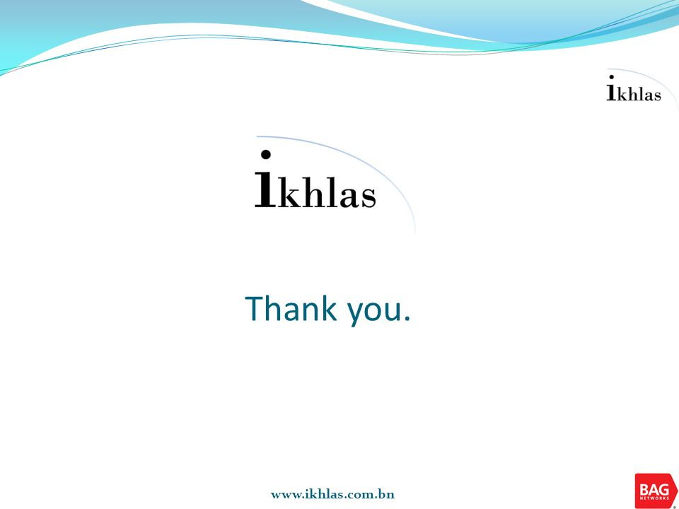 www.ikhlas.com.bn Thank you.