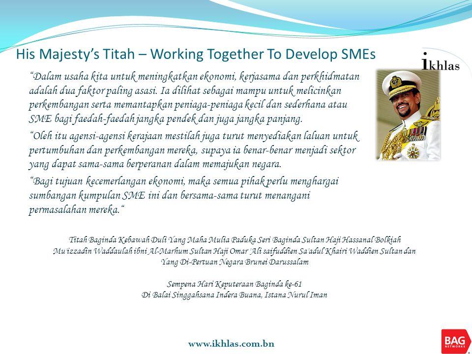 www.ikhlas.com.bn Dalam usaha kita untuk meningkatkan ekonomi, kerjasama dan perkhidmatan adalah dua faktor paling asasi. Ia dilihat sebagai mampu unt