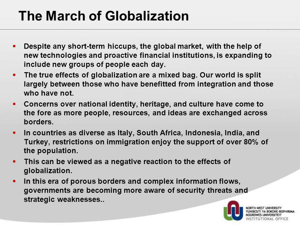 The March of Globalization Despite any short-term hiccups, the global market, with the help of new technologies and proactive financial institutions,