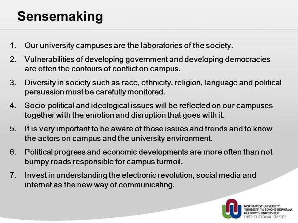 Sensemaking 1.Our university campuses are the laboratories of the society. 2.Vulnerabilities of developing government and developing democracies are o