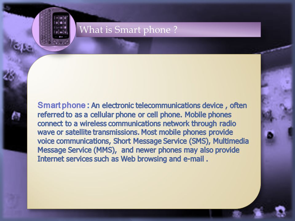 What is Smart phone ?