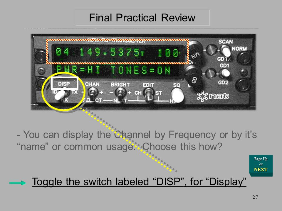 NEXT for Answer Operating the Radio … And thats it !! So, Lets review just once more on the important stuff: Final Practical Review Toggle the switch