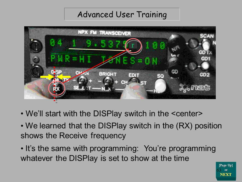 Advanced User Training Lets first dial up the radio frequency Move the EDIT switch to the LEFT this time Well call this the EDIT CHannel selection [Pa