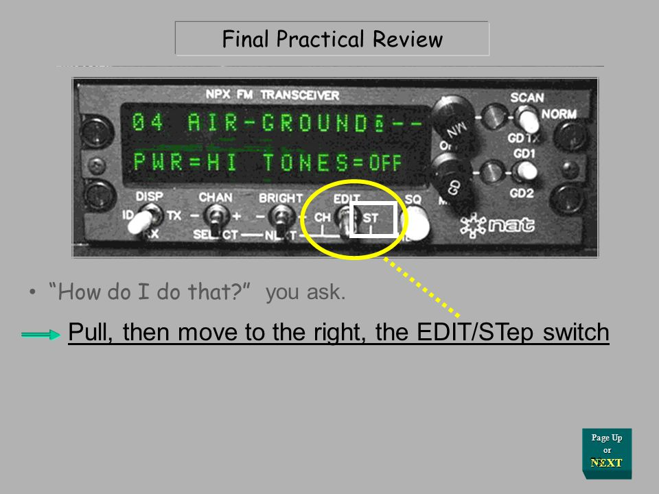 Press Here for Answer Final Practical Review Youre not transmitting CTCSS tone on your radio; Check and correct this no-tone-xmit condition Your groun