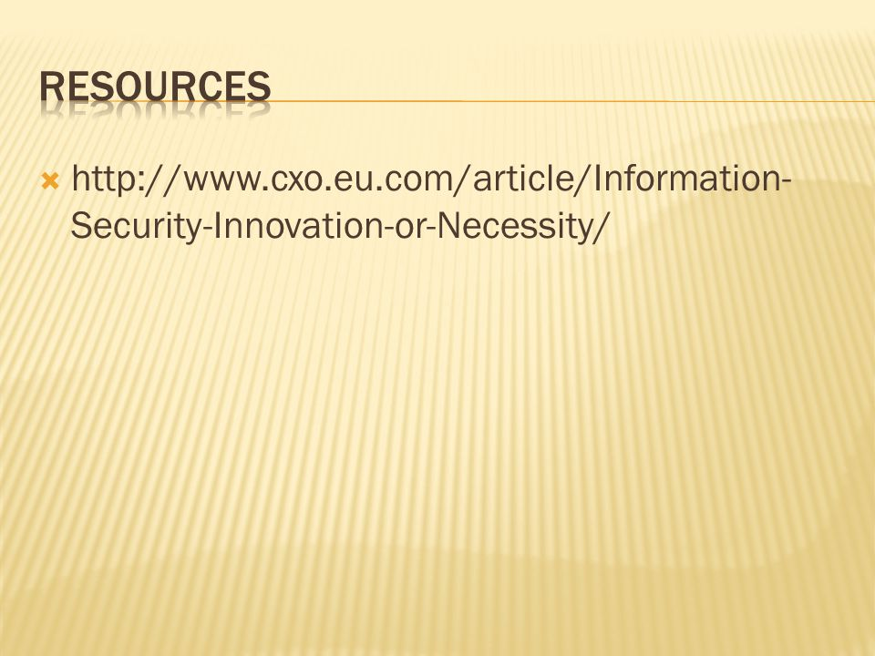 http://www.cxo.eu.com/article/Information- Security-Innovation-or-Necessity/