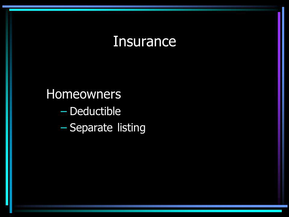 Insurance Homeowners –Deductible –Separate listing