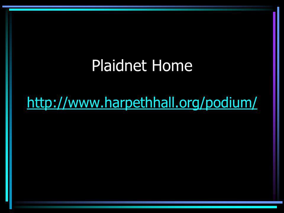 Plaidnet Home http://www.harpethhall.org/podium/ http://www.harpethhall.org/podium/