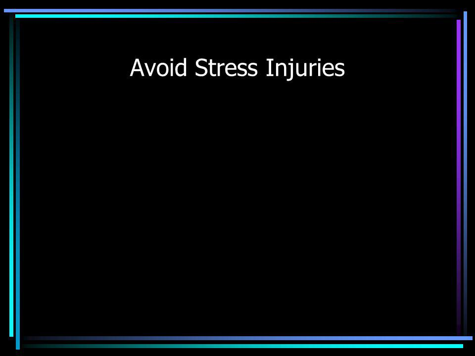 Avoid Stress Injuries