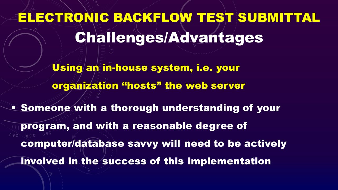 ELECTRONIC BACKFLOW TEST SUBMITTAL Someone with a thorough understanding of your program, and with a reasonable degree of computer/database savvy will