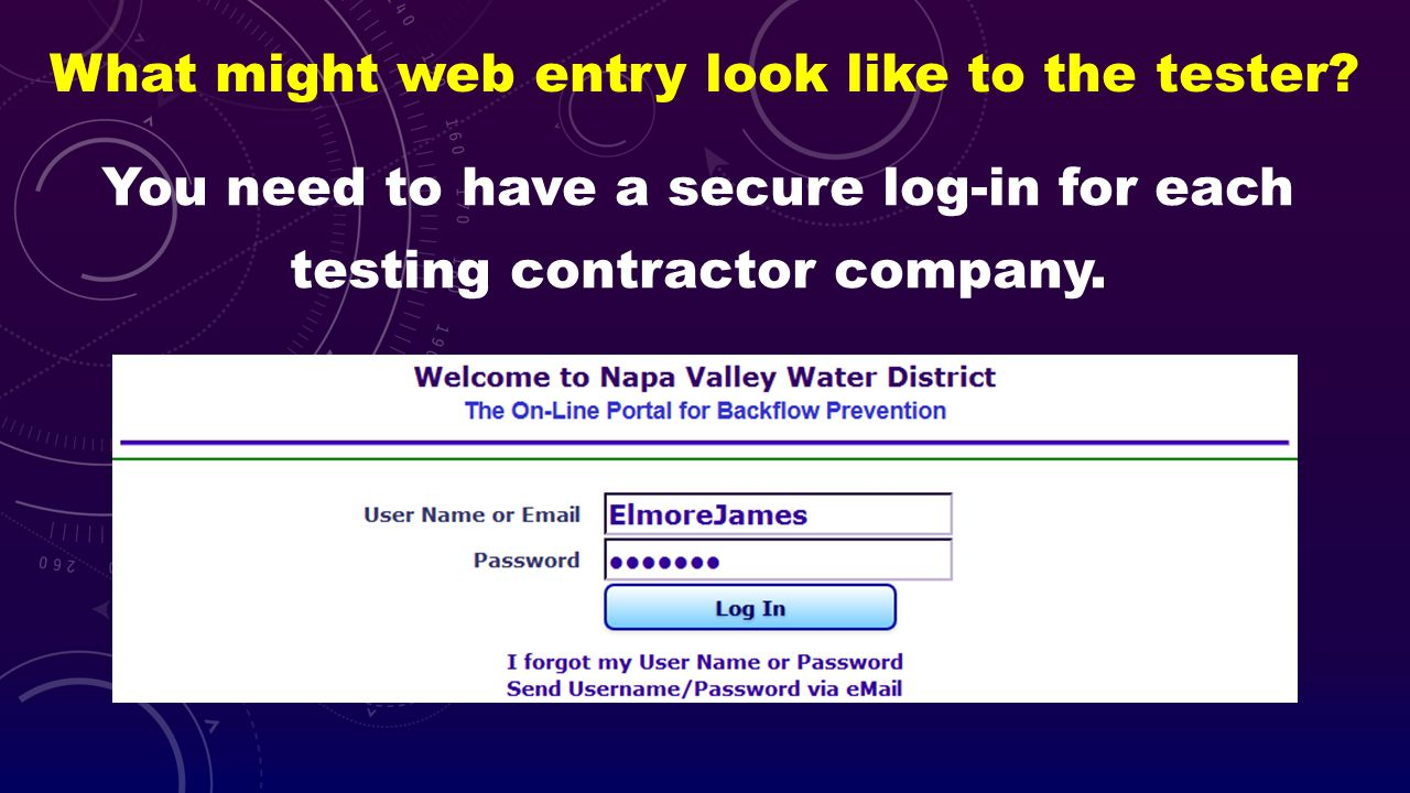 What might web entry look like to the tester? You need to have a secure log-in for each testing contractor company.