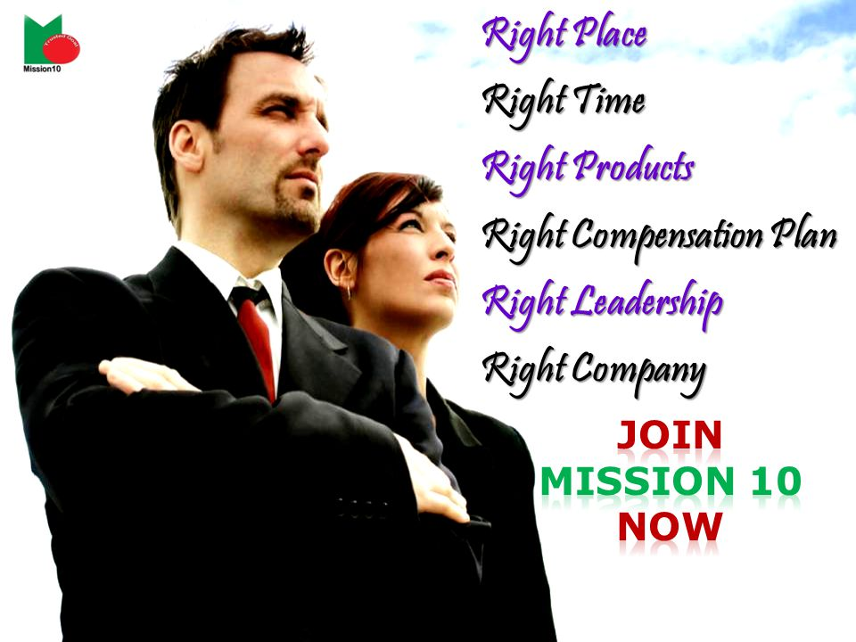 Right Place Right Time Right Products Right Compensation Plan Right Leadership Right Company