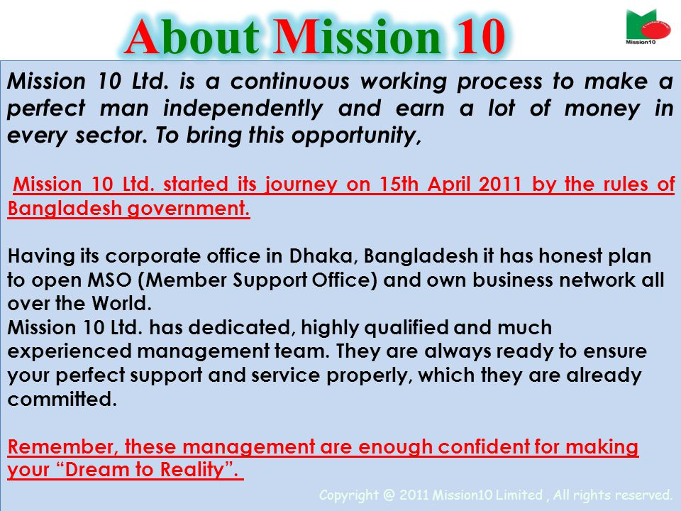 Mission 10 Ltd. is a continuous working process to make a perfect man independently and earn a lot of money in every sector. To bring this opportunity
