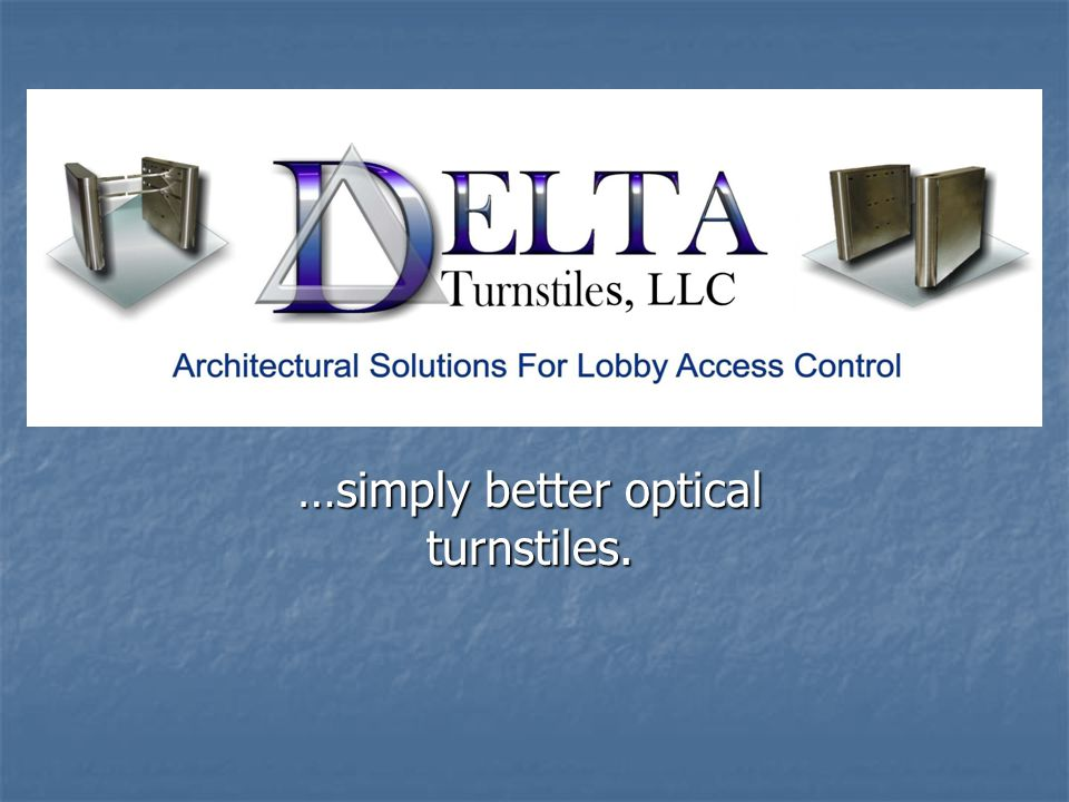 …simply better optical turnstiles.