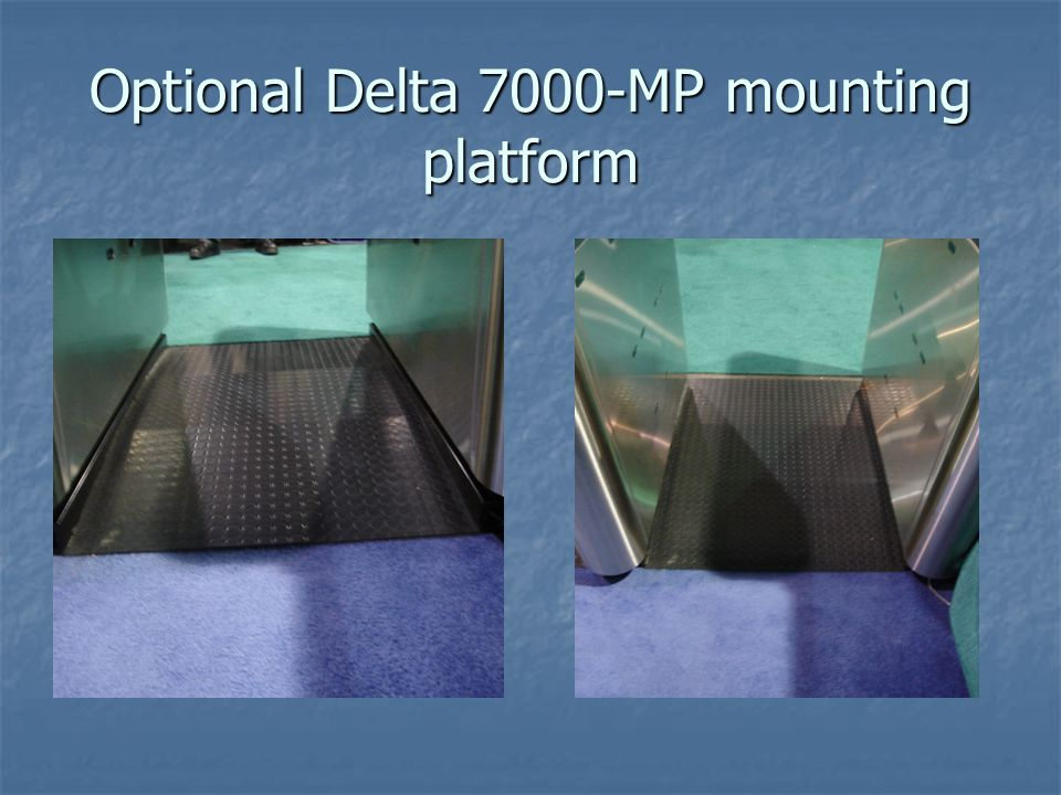 Optional Delta 7000-MP mounting platform