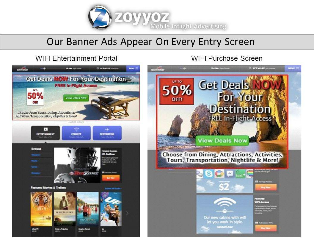 Our Banner Ads Appear On Every Entry Screen WIFI Entertainment PortalWIFI Purchase Screen