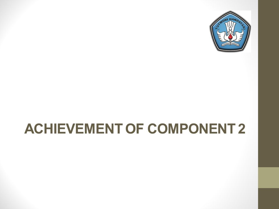 ACHIEVEMENT OF COMPONENT 2