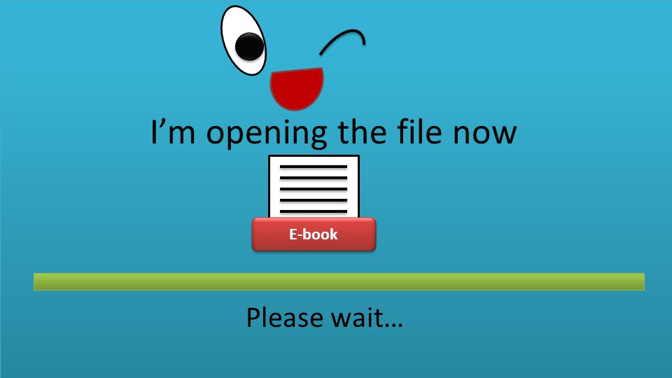 E-book Im opening the file now Please wait…