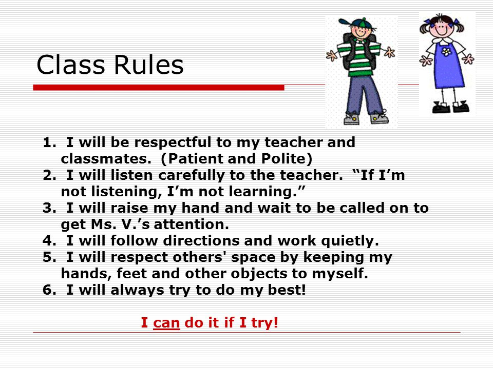 Class Rules Mrs. Wongs Class Rules 1.I will be respectful to my teacher and classmates.