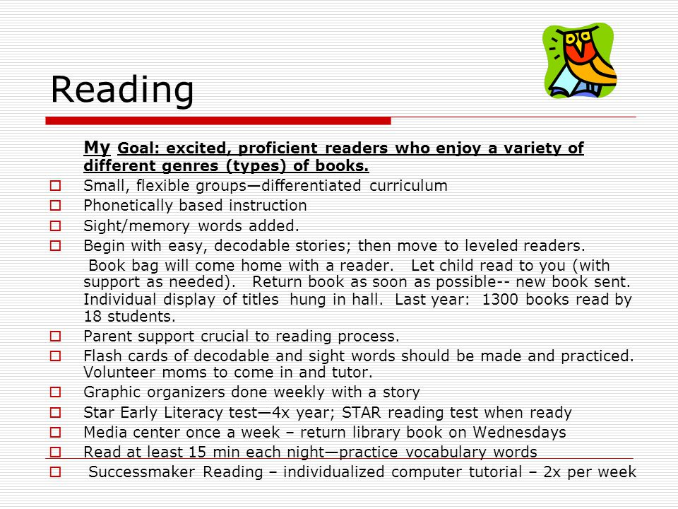 Reading My Goal: excited, proficient readers who enjoy a variety of different genres (types) of books.