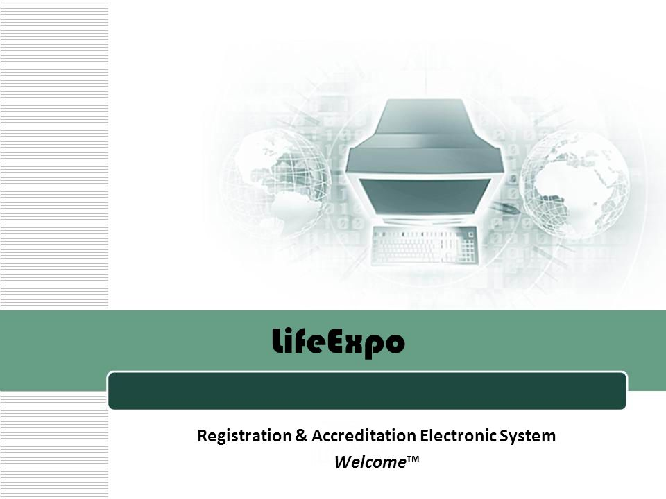 LifeExpo Registration & Accreditation Electronic System Welcome