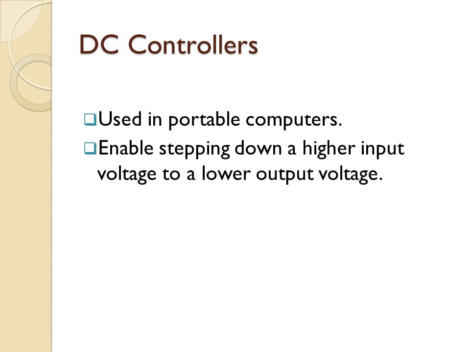 DC Controllers Used in portable computers.