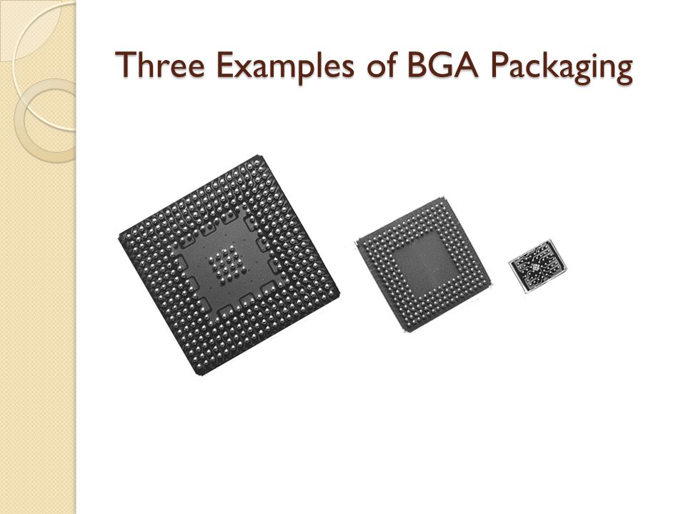 Three Examples of BGA Packaging