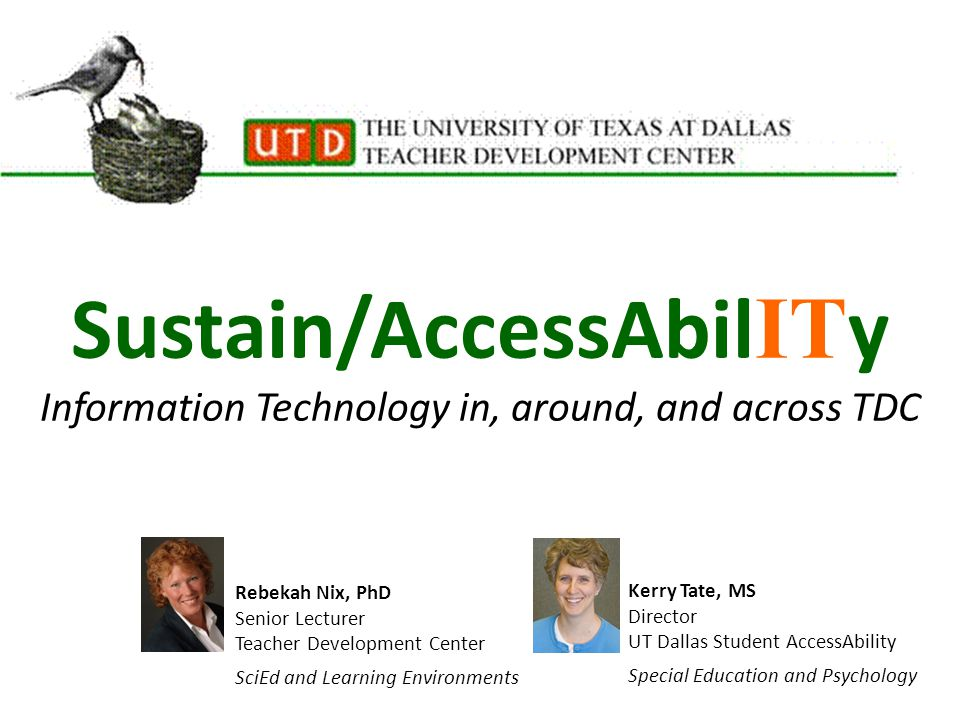RNIX TDC Fall 2011 Faculty Meeting UTD ACCESSABILITY Current documentation of the disability from a qualified professional is required Students with disabilities cannot be required to register with Disability Services Accommodations cannot be made retroactively Eligibility for Services http://www.utdallas.edu/studentaccess/