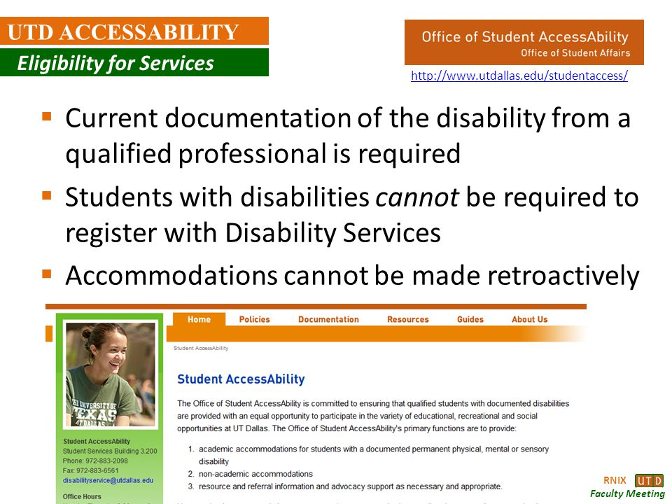 RNIX TDC Fall 2011 Faculty Meeting UTD ACCESSABILITY Current documentation of the disability from a qualified professional is required Students with d