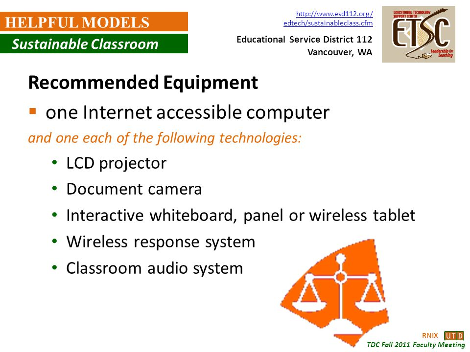 RNIX TDC Fall 2011 Faculty Meeting HELPFUL MODELS Recommended Equipment one Internet accessible computer and one each of the following technologies: L