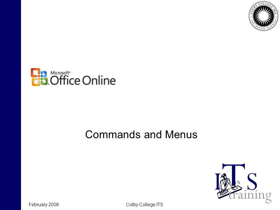 February 2006Colby College ITS Commands and Menus