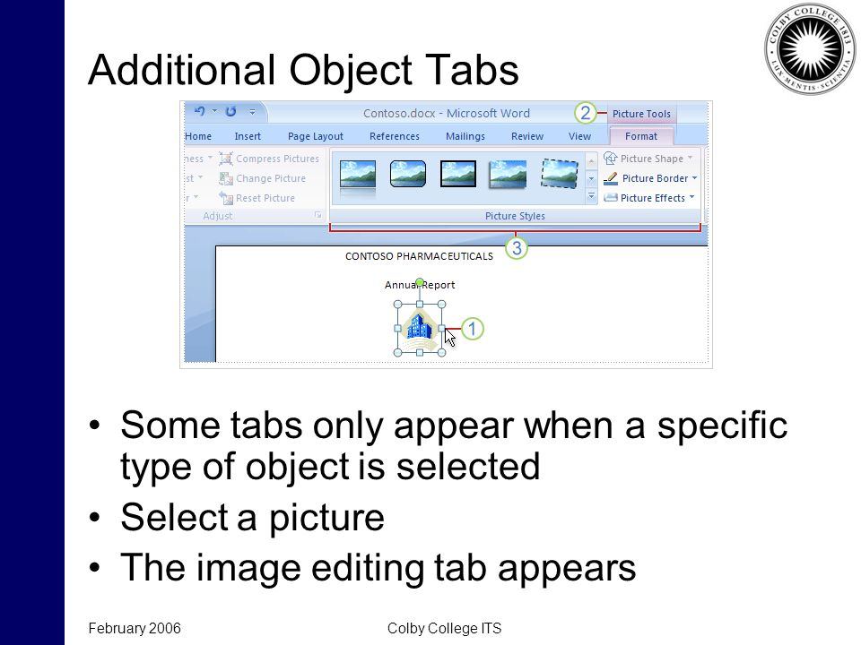 February 2006Colby College ITS Additional Object Tabs Some tabs only appear when a specific type of object is selected Select a picture The image editing tab appears