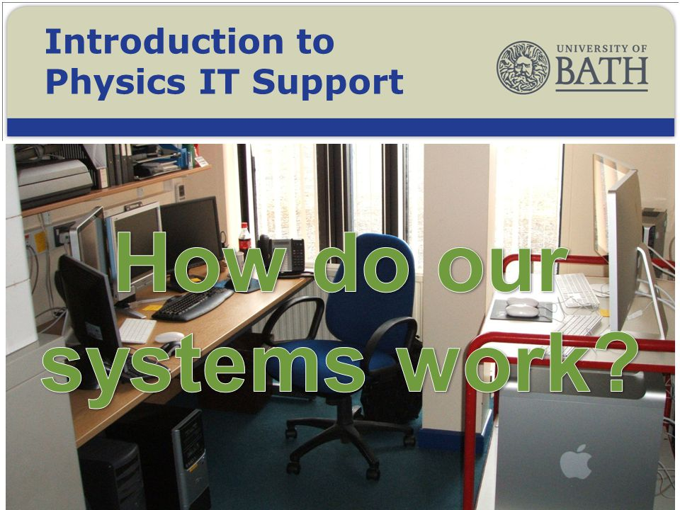 Introduction to Physics IT Support