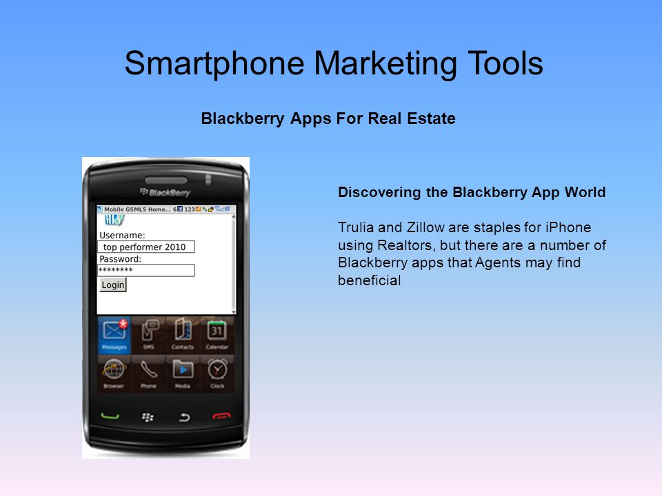 Discovering the Blackberry App World Trulia and Zillow are staples for iPhone using Realtors, but there are a number of Blackberry apps that Agents may find beneficial Blackberry Apps For Real Estate Smartphone Marketing Tools