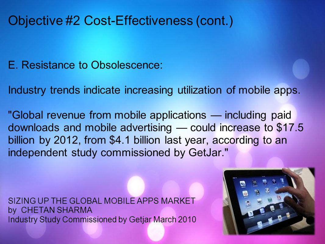E. Resistance to Obsolescence: Industry trends indicate increasing utilization of mobile apps.