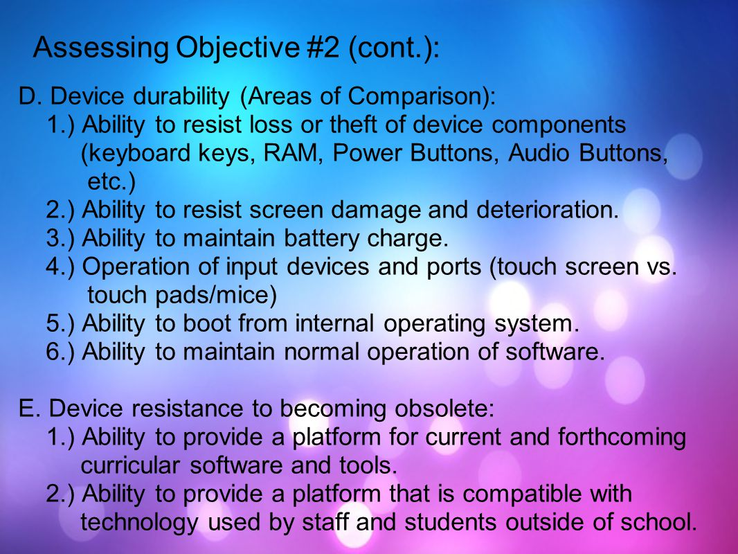 D. Device durability (Areas of Comparison): 1.) Ability to resist loss or theft of device components (keyboard keys, RAM, Power Buttons, Audio Buttons