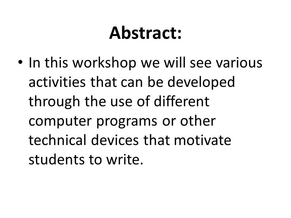 Abstract: In this workshop we will see various activities that can be developed through the use of different computer programs or other technical devices that motivate students to write.