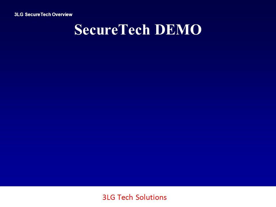 3LG SecureTech 27 SecureTech DEMO 3LG SecureTech Overview Copyright SecureTech2, Inc., 2011
