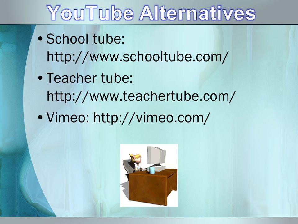 School tube: http://www.schooltube.com/ Teacher tube: http://www.teachertube.com/ Vimeo: http://vimeo.com/