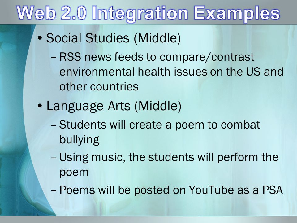 Social Studies (Middle) –RSS news feeds to compare/contrast environmental health issues on the US and other countries Language Arts (Middle) –Students