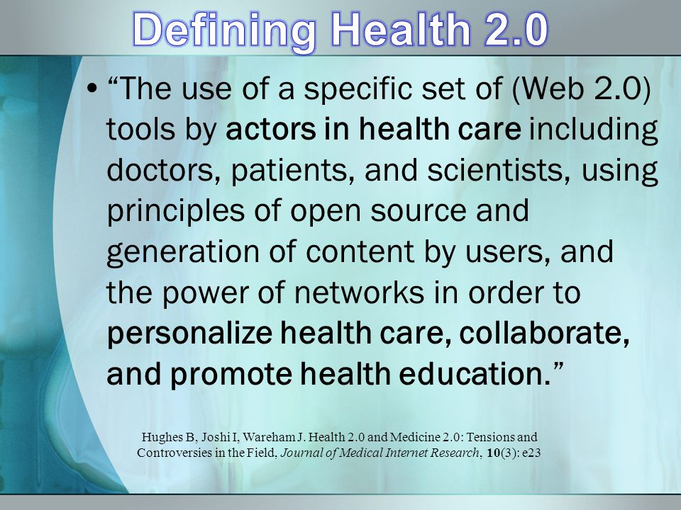 The use of a specific set of (Web 2.0) tools by actors in health care including doctors, patients, and scientists, using principles of open source and