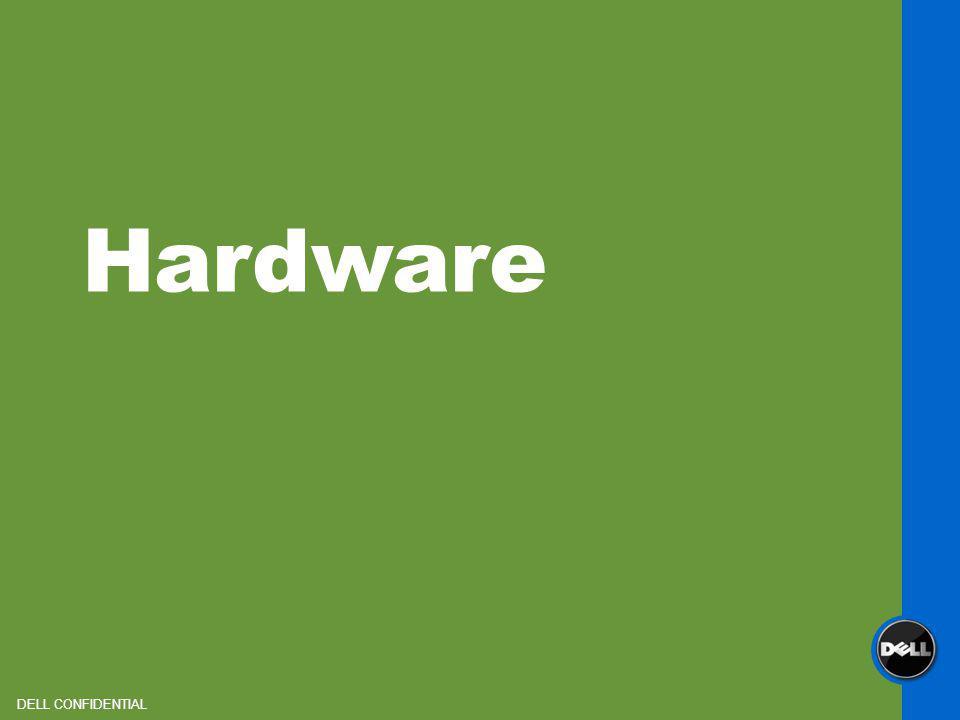 Hardware DELL CONFIDENTIAL