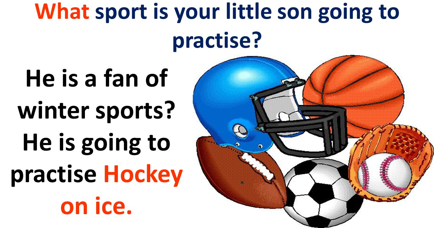 What sport is your little son going to practise. He is a fan of winter sports.
