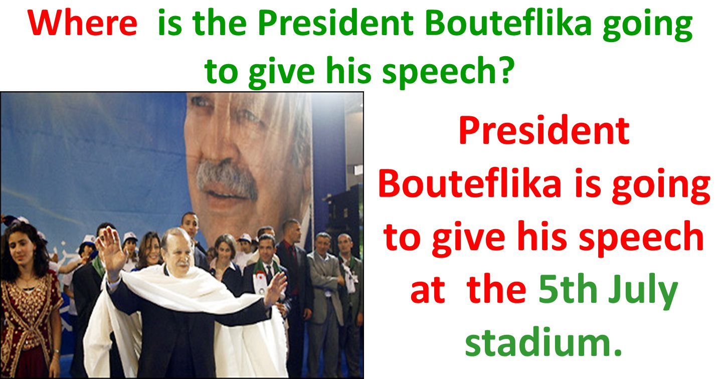 Where is the President Bouteflika going to give his speech.