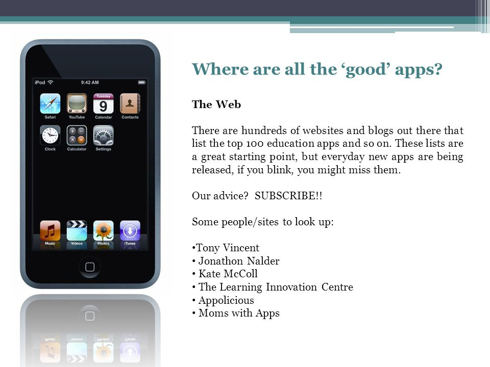 The Apps There are over 20 000 educational apps in the iTunes app store.