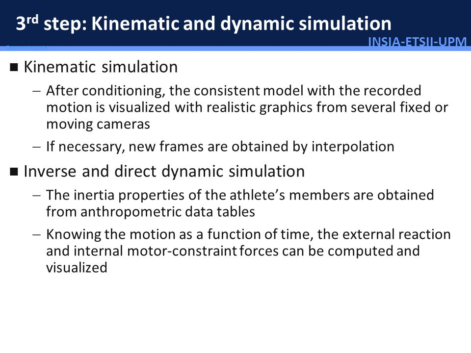 INSIA-ETSII-UPM 42/46 Deo omnis gloria! 3 rd step: Kinematic and dynamic simulation Kinematic simulation After conditioning, the consistent model with