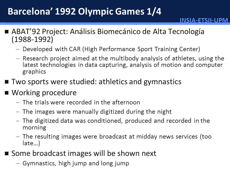 INSIA-ETSII-UPM 43/46 Deo omnis gloria! Barcelona 1992 Olympic Games 1/4 ABAT92 Project: Análisis Biomecánico de Alta Tecnología (1988-1992) Developed